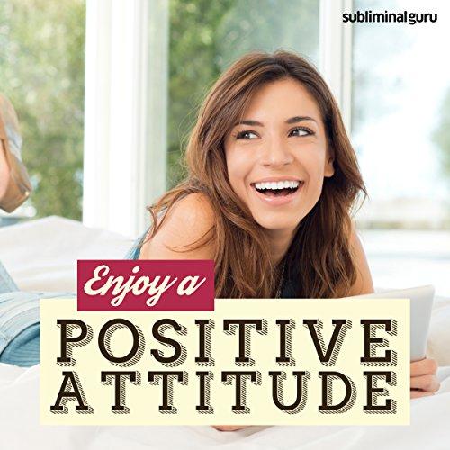 Enjoy a Positive Attitude audiobook cover art