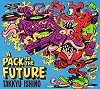 A Pack to the Future by Takkyu Ishino