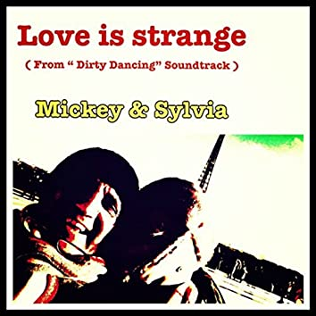 """Love Is Strange (From """"Dirty Dancing"""" Soundtrack)"""