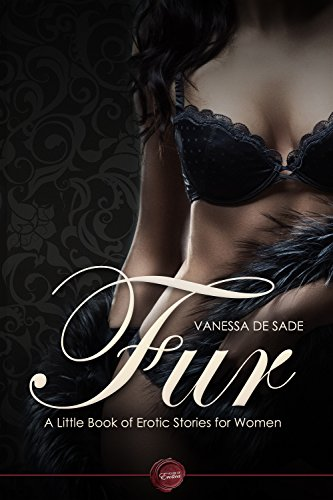 Fur: A Little Book of Erotic Stories for Women (English Edition)