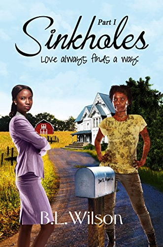 Book: Sinkholes - Part One - love always finds a way by B.L. Wilson