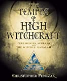 The Temple of High Witchcraft: Ceremonies, Spheres and the Witches' Qabalah (Penczak Temple) - Christopher Penczak