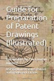 Guide for Preparation of Patent Drawings (Illustrated): Instructions for the Creative Inventor (Most recent edition)