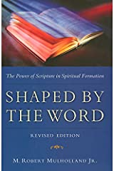 Shaped by the Word: The Power of Scripture in Spiritual Formation Perfect Paperback