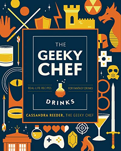 The Geeky Bartender Drinks: Real-Life Recipes for Fantasy Cocktails (Geeky Chef) (English Edition)
