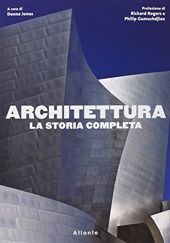 Architettura. La storia completa. Ediz. illustrata