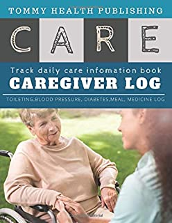 Caregiver Daily Log Book: mindful caregiver assistance helpbook | A caregiving tracker and notebook for carers to help kee...