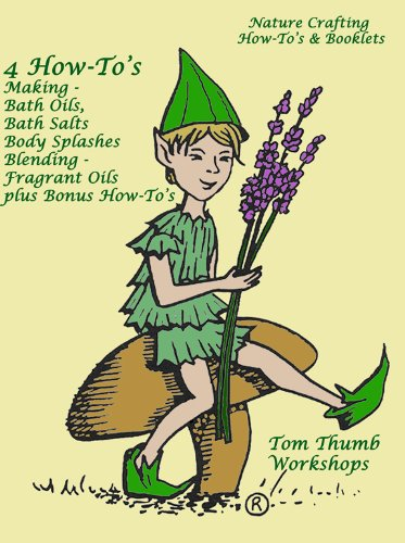 Nature Crafting How-Tos - Bath Oils, Bath Salts, Body Splashs (English Edition)