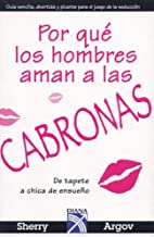 Por que los hombres aman a las CABRONAS (Spanish Edition)