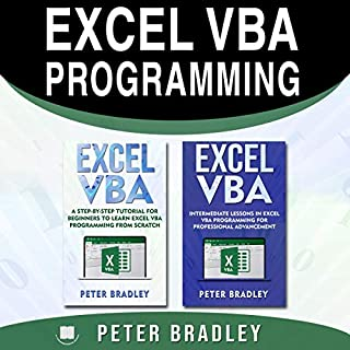 Excel VBA Programming     A Step-by-Step Tutorial for Beginners to Learn Excel VBA Programming from Scratch and Intermediate Lessons for Professional Advancement              By:                                                                                                                                 Peter Bradley                               Narrated by:                                                                                                                                 Cliff Weldon                      Length: 5 hrs and 43 mins     2 ratings     Overall 5.0