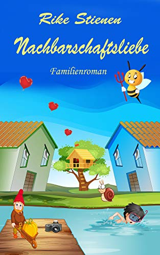Nachbarschaftsliebe (Familienroman 1)