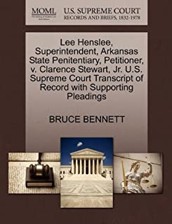 Lee Henslee, Superintendent, Arkansas State Penitentiary, Petitioner, v. Clarence Stewart, Jr. U.S. Supreme Court Transcript of Record with Supporting Pleadings