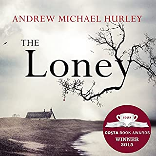 The Loney                   By:                                                                                                                                 Andrew Michael Hurley                               Narrated by:                                                                                                                                 Richard Burnip                      Length: 11 hrs and 15 mins     299 ratings     Overall 3.8