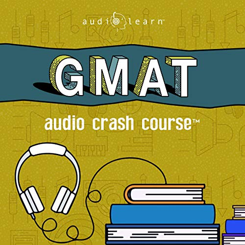 GMAT Audio Crash Course     Complete Test Prep and Review for the Graduate Management Admission Test              By:                                                                                                                                 AudioLearn Content Team                               Narrated by:                                                                                                                                 Joshua Alexander                      Length: 10 hrs and 52 mins     3 ratings     Overall 5.0