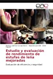 Estudio y evaluación de rendimiento de estufas de leña mejoradas: Evaluación de eficiencia y seguridad