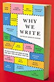 Image of Why We Write: 20 Acclaimed Authors on How and Why They Do What They Do