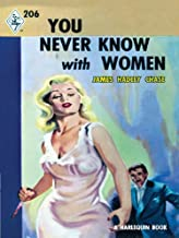 You Never Know With Women (Vintage Collection Book 206)