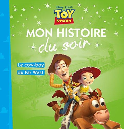 TOY STORY - Mon Histoire du Soir - Le cow-boy du far-wes
