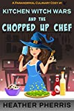 Kitchen Witch Wars and the Chopped Up Chef