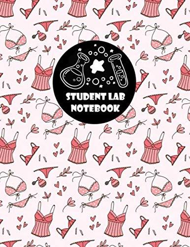 Student Lab Notebook Notebook: Student Lab Notebook Notebook, lingerie, sexy, women, girl design style, Funny lingerie Student Lab Notebook, lingerie ... , lingerie Student Notebook , lingerie gifts