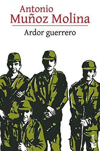 Ardor guerrero (Biblioteca A. Muñoz Molina)