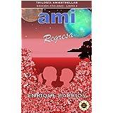 Ami Regresa: Ami 2 (Trilogía Amiestrellas nº 1) (Spanish Edition)