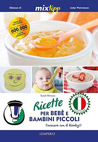 Ricette per bebè e bambini piccoli - Cucinare con il Bimby
