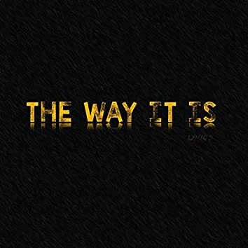 The Way It Is