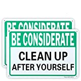 2 Pack Be Considerate - Clean Up After Yourself Sign, 10'x 7' .04' Aluminum Sign Rust Free Aluminum-UV Protected and Weatherproof