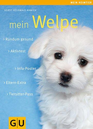 Mein Welpe: Rundum gesund. Info-Poster. Eltern-Extra. Aktivtest. Tiersitter-Pass. (GU Mein Heimtier)