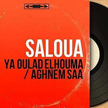 Ya Oulad Elhouma / Aghnem Sâa (Mono Version)