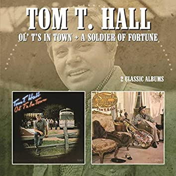 Ol' T's in Town/a Soldier of Fortune