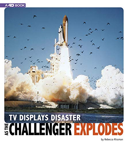 TV Displays Disaster as the Challenger Explodes: 4D an Augmented Reading Experience (Captured Television History 4D)