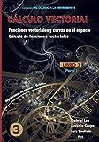 Cálculo vectorial Libro 3-Parte I: Funciones vectoriales y curvas en el espacio-Cálculo de funciones vectoriales
