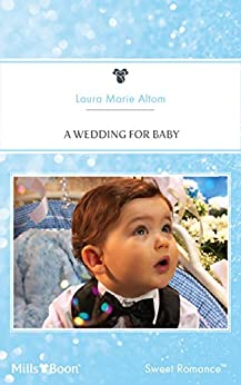A Wedding For Baby (Baby Boom Book 20) by [Laura Marie Altom]