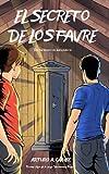 EL SECRETO DE LOS FAVRE: Dos hermanos descubren un gran superpoder que sobrevive a generaciones y emprenden una aventura junto con sus mejores amigos ... los Hermanos Favre: dos jóvenes superhéroes)