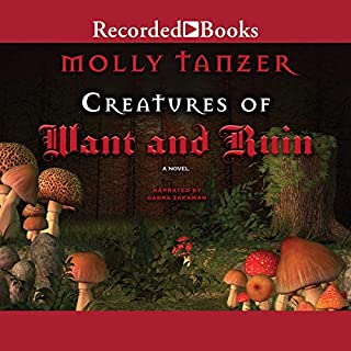 Creatures of Want and Ruin                   By:                                                                                                                                 Molly Tanzer                               Narrated by:                                                                                                                                 Gabra Zackman                      Length: 9 hrs and 56 mins     4 ratings     Overall 3.8