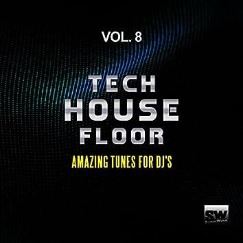 Tech House Floor, Vol. 8 (Amazing Tunes For DJ's)