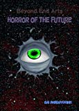 Beyond End Arts: Horror of the Future (English Edition)