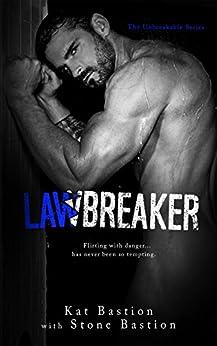 Lawbreaker (Unbreakable Book 3) by [Kat Bastion, Stone Bastion]