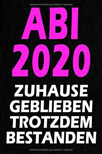 Abi 2020 - Zuhause Geblieben Trotzdem Bestanden: Notizbuch I 120 Seiten I A5 I Dotted I Geschenk Für Abiturienten Zum Abitur Abschluss 2020
