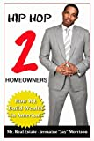 HIP HOP 2 HOMEOWNERS: How WE Build Wealth in America!