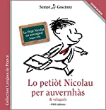 Lo petiot Nicolau per auvernhàs & velagués - Le Petit Nicolas en auvergnat de Sempé