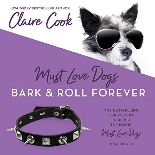 Must Love Dogs: Bark & Roll Forever audiobook cover art