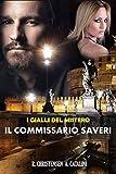 I gialli del Mistero - IL COMMISSARIO SAVERI: Volume 1, 2, 3