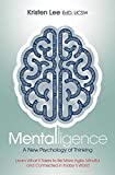 Image of Mentalligence: A New Psychology of Thinking--Learn What It Takes to be More Agile, Mindful, and Connected in Today's World