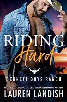 Riding Hard (Bennett Boys Ranch Book 2) by [Lauren Landish]