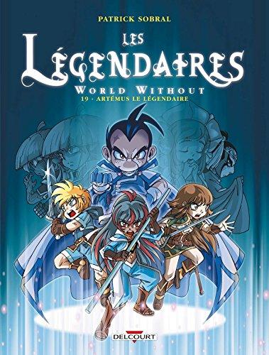 Les Légendaires T19: World Without : Artémus le Légendaire