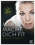 Maria macht dich fit: Das Schlank- und Fitprogramm (Gräfe und Unzer Einzeltitel)