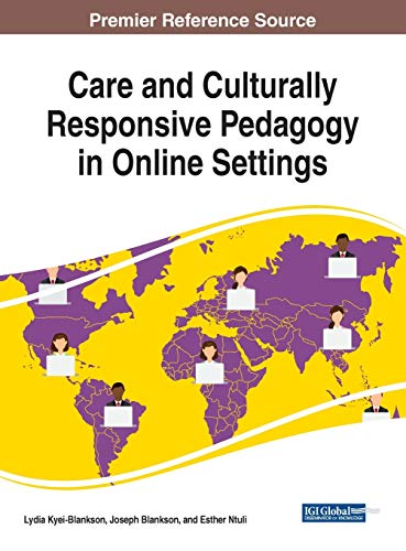 Compare Textbook Prices for Care and Culturally Responsive Pedagogy in Online Settings Advances in Educational Technologies and Instructional Design 1 Edition ISBN 9781522578024 by Lydia Kyei-Blankson,Lydia Kyei-Blankson,Joseph Blankson,Esther Ntuli